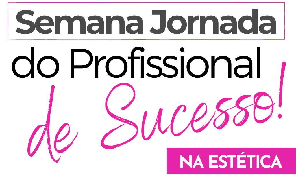 semana profissional de sucesso na estética